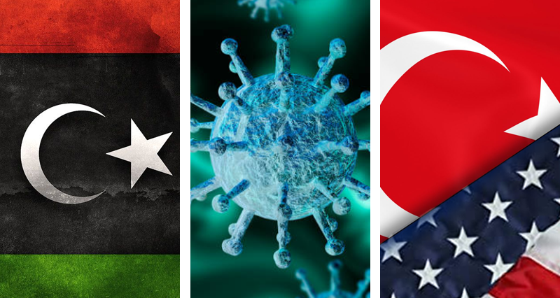 Libyan instability, lifting COVID-19 restrictions, Turkey-US conflict