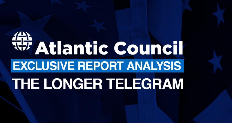The Atlantic Council's Cold War 'longer telegram'